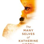 The Many Selves of Katherine North - Emma Geen