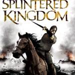 The Splintered Kingdom (UK hardcover)